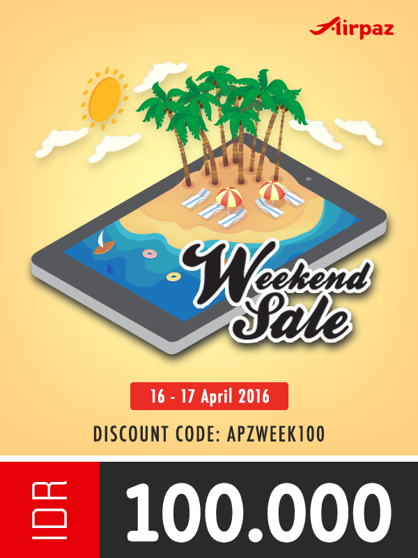 Promo Tiket Pesawat Weekend Sale Airpaz 16 17 April 2016 Airpaz Blog