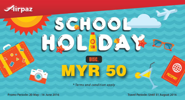 Air Asia Cheap Flights Promotion Discount RM 50 on Airpaz School Holiday till 16 June 2016