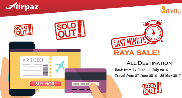 Firefly Last Minute Raya Sale on Airpaz.