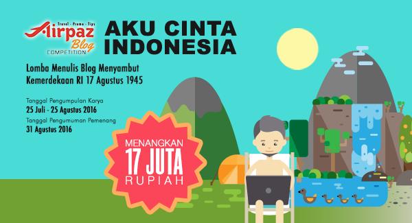 Lomba Blog Aku Cinta Indonesia Hadiah Rp 17 Juta Bersama Airpaz