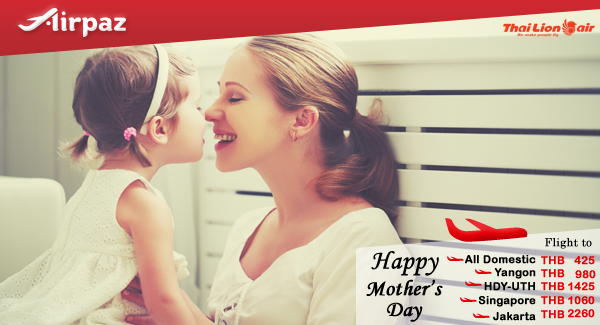 Thai Lion Air Happy Mothers Day Airpaz Promo.