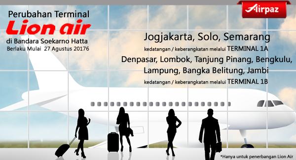 Perubahan Terminal Lion Air di Bandara Soekarno Hatta Agustus 2016pindah terminal lion copy