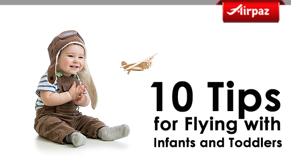 10 Tips for Flying with Infants and Toddlers