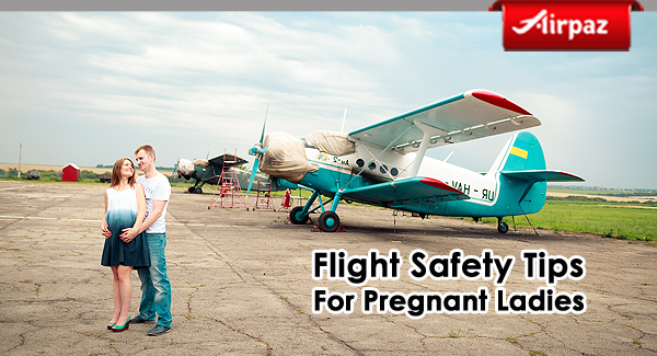 Flight safety tips for pregnant ladies