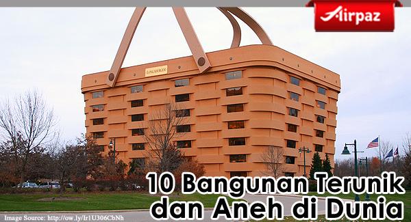 10 Bangunan Terunik dan Aneh di Dunia