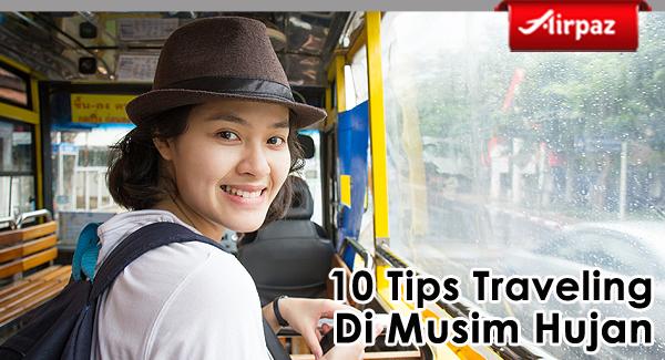 10 Tips Traveling Di Musim Hujan